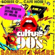 Old School Party II Années 90 – Café Noir – Samedi 2 mars 2013