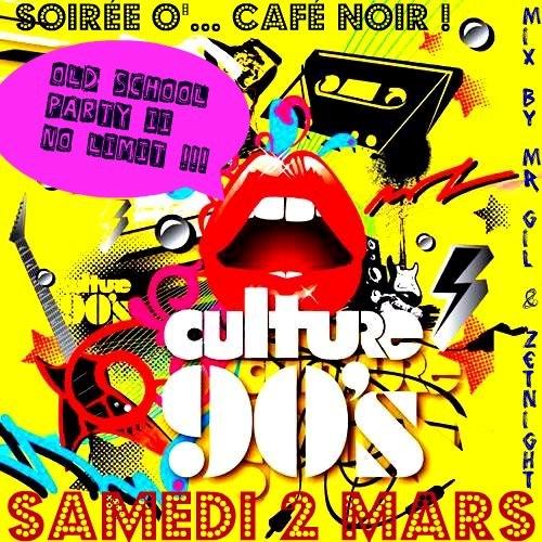 Old School Party II Années 90 - Café Noir - Samedi 2 mars 2013