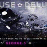 House Deluxe – George V – Samedi 3 août 2013