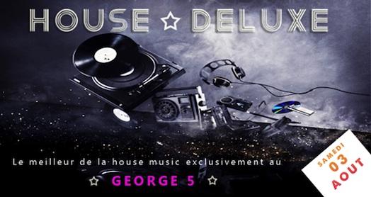 House Deluxe - George V - Samedi 3 août 2013