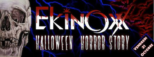 Halloween Horror Story – Ekinoxx – Vendredi 31 octobre 2014