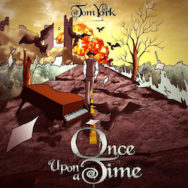 Tom York – « Once Upon A Time »