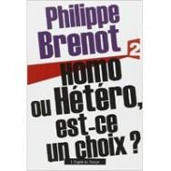 Homo ou hétéro, est-ce un choix? – Philippe Brenot