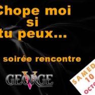 Chope Moi Si Tu Peux – George V – Samedi 10 octobre 2015