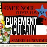 Fiesta Havana #Cuba Libre – Café Noir – Samedi 14 novembre 2015
