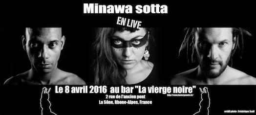 Concert Minawa Sotta Band - La Vierge Noire - Vendredi 8 avril 2016